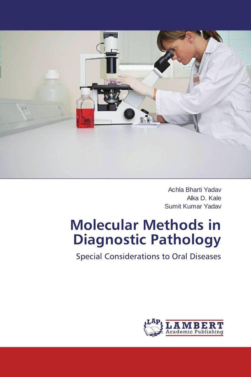 Achla Bharti Yadav,Alka D. Kale and Sumit Kumar Yadav Molecular Methods in Diagnostic Pathology ranju bansal rakesh yadav and gulshan kumar asthma molecular basis and treatment approaches