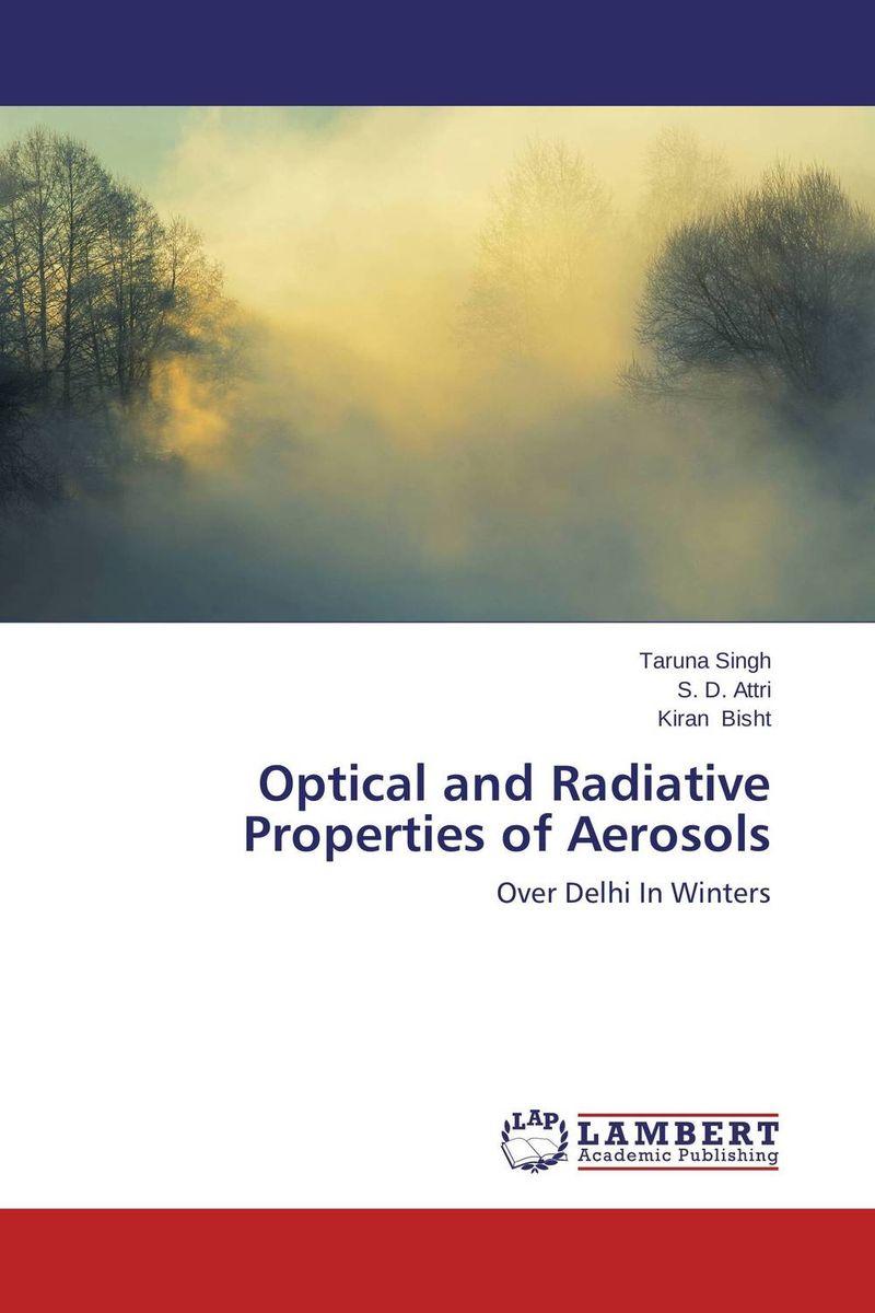 Taruna Singh,S. D. Attri and Kiran Bisht Optical and Radiative Properties of Aerosols atamjit singh pal paramjit kaur khinda and amarjit singh gill local drug delivery from concept to clinical applications