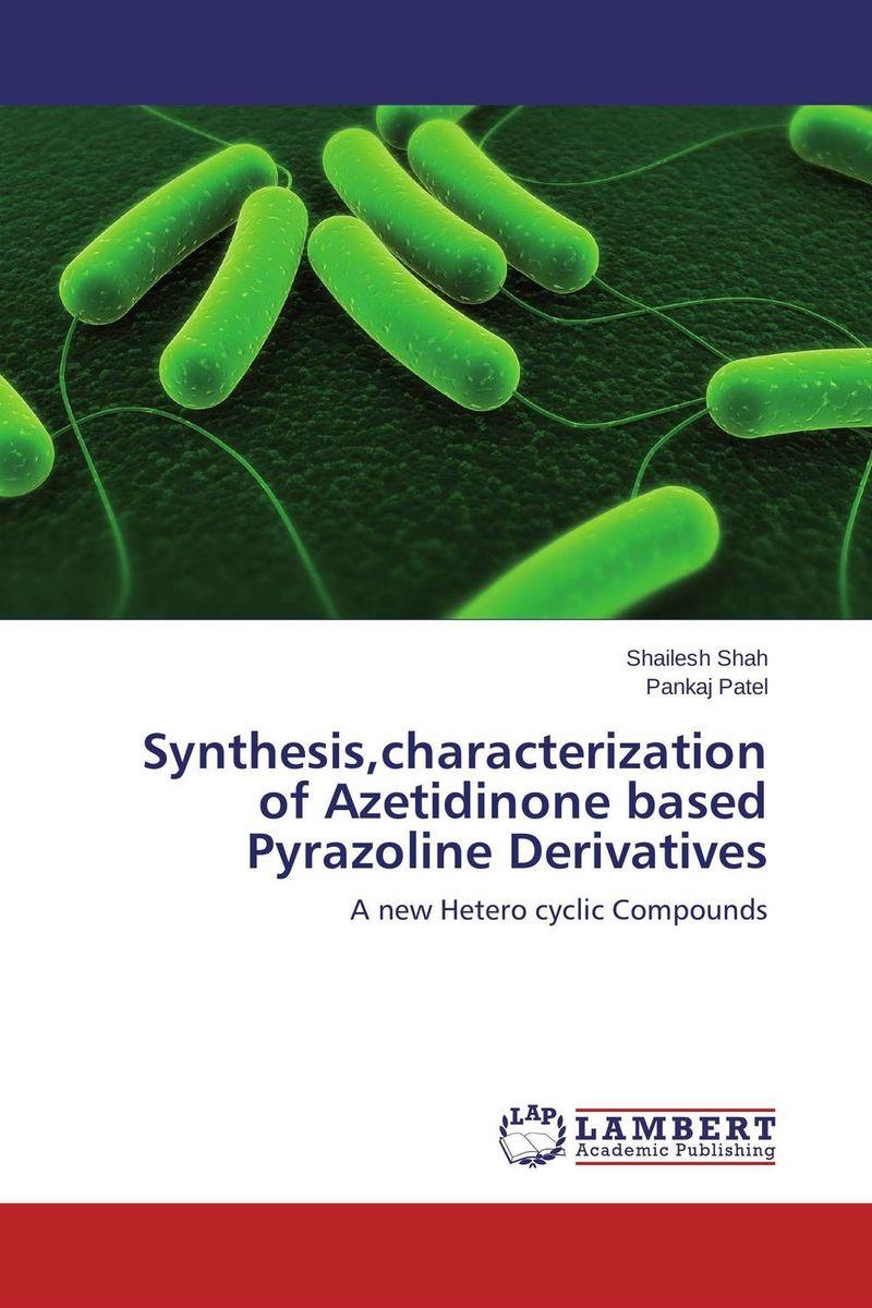 Shailesh Shah and Pankaj Patel Synthesis,characterization of Azetidinone based Pyrazoline Derivatives vrunda shah and vipul shah herbal therapy for liver disease
