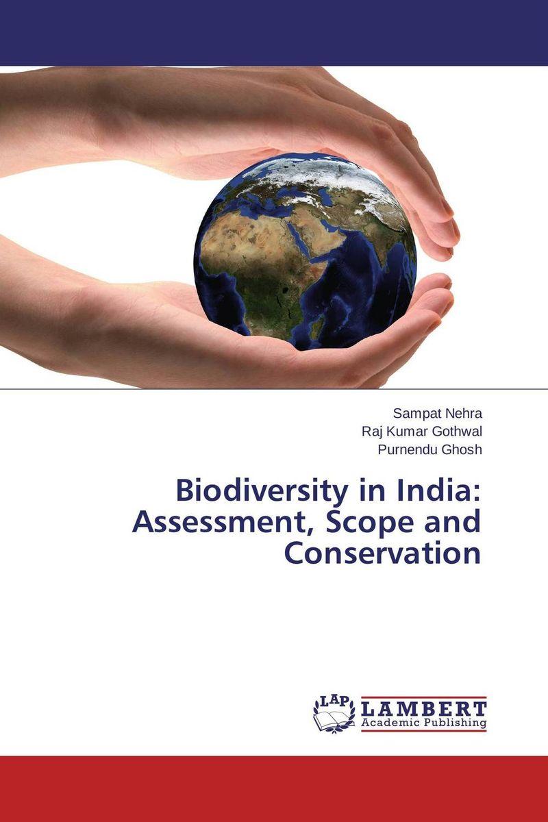 Sampat Nehra,Raj Kumar Gothwal and Purnendu Ghosh Biodiversity in India: Assessment, Scope and Conservation santosh kumar singh biodiversity assessment in ocimum using molecular markers