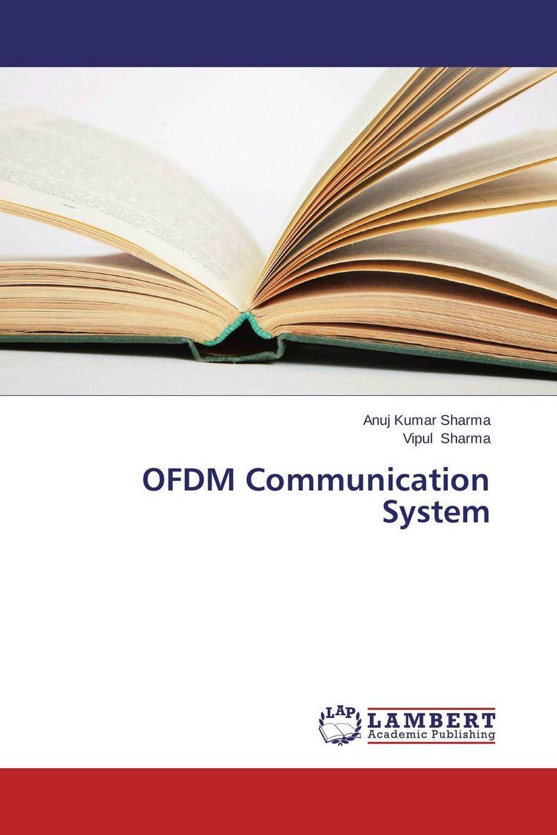Anuj Kumar Sharma and Vipul Sharma OFDM Communication System  anuj kumar sharma and vipul sharma ofdm communication system