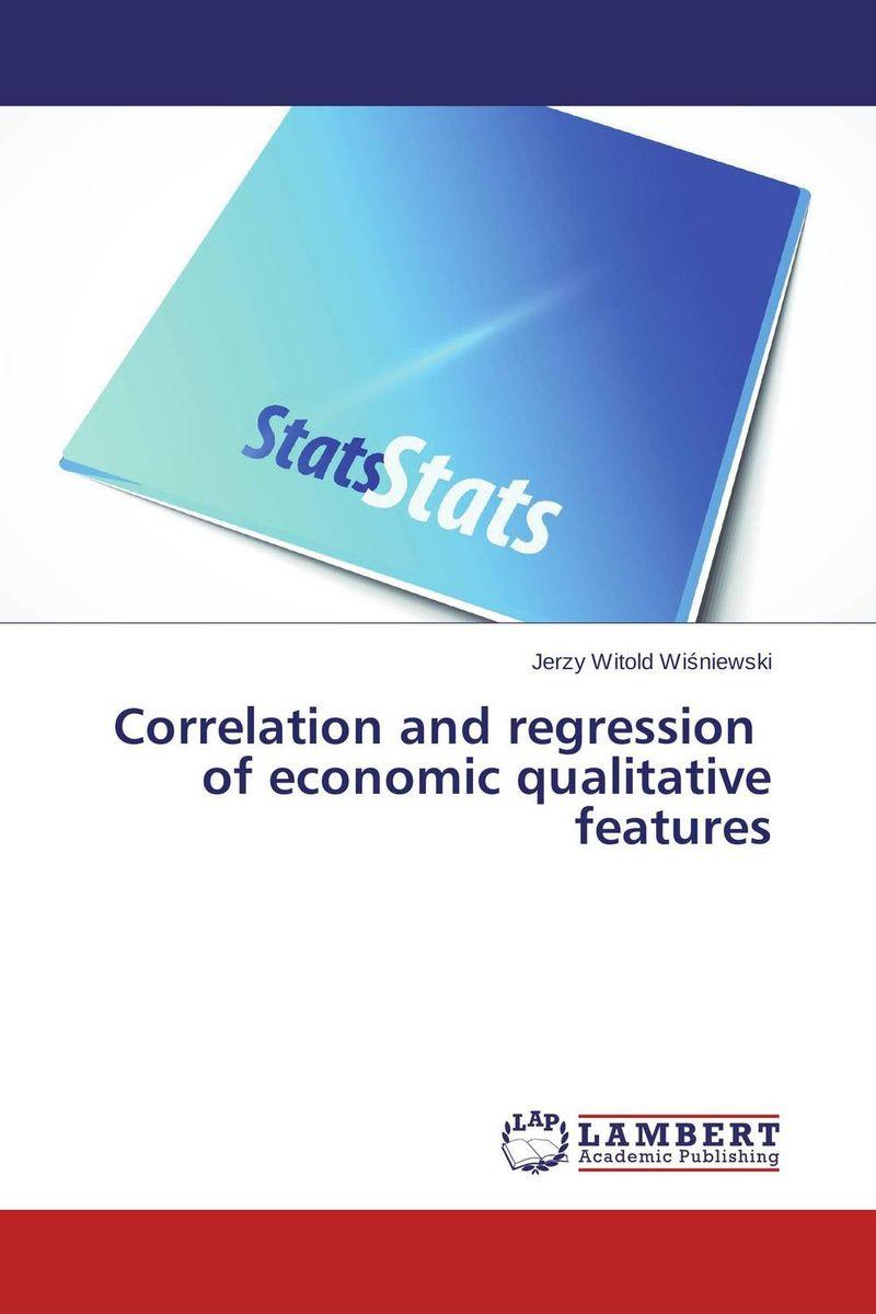 Correlation and regression   of economic qualitative   features