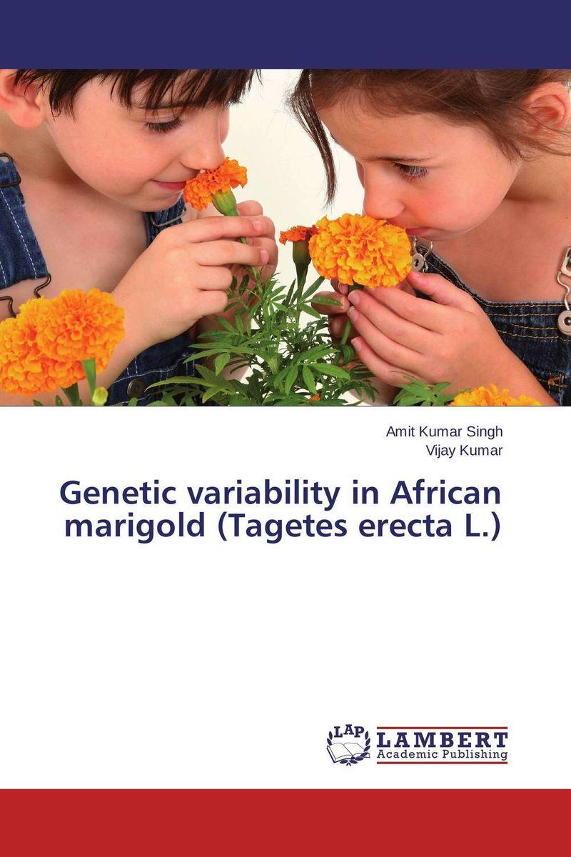 Amit Kumar Singh and Vijay Kumar Genetic variability in African marigold (Tagetes erecta L.) rakesh singh amit kumar singh and g k garg cloning of glna from bacillus brevis