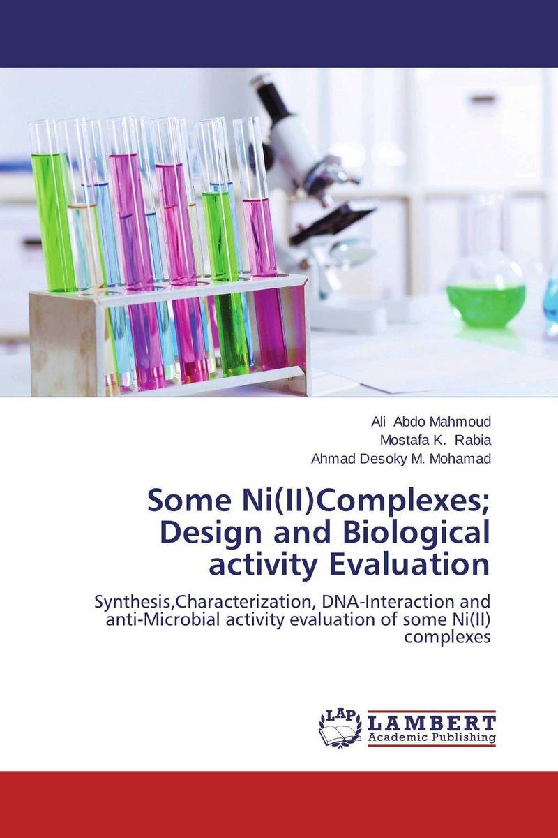 Ali Abdo Mahmoud,Mostafa K. Rabia and Ahmad Desoky M. Mohamad Some Ni(II)Complexes; Design and Biological activity Evaluation  недорого