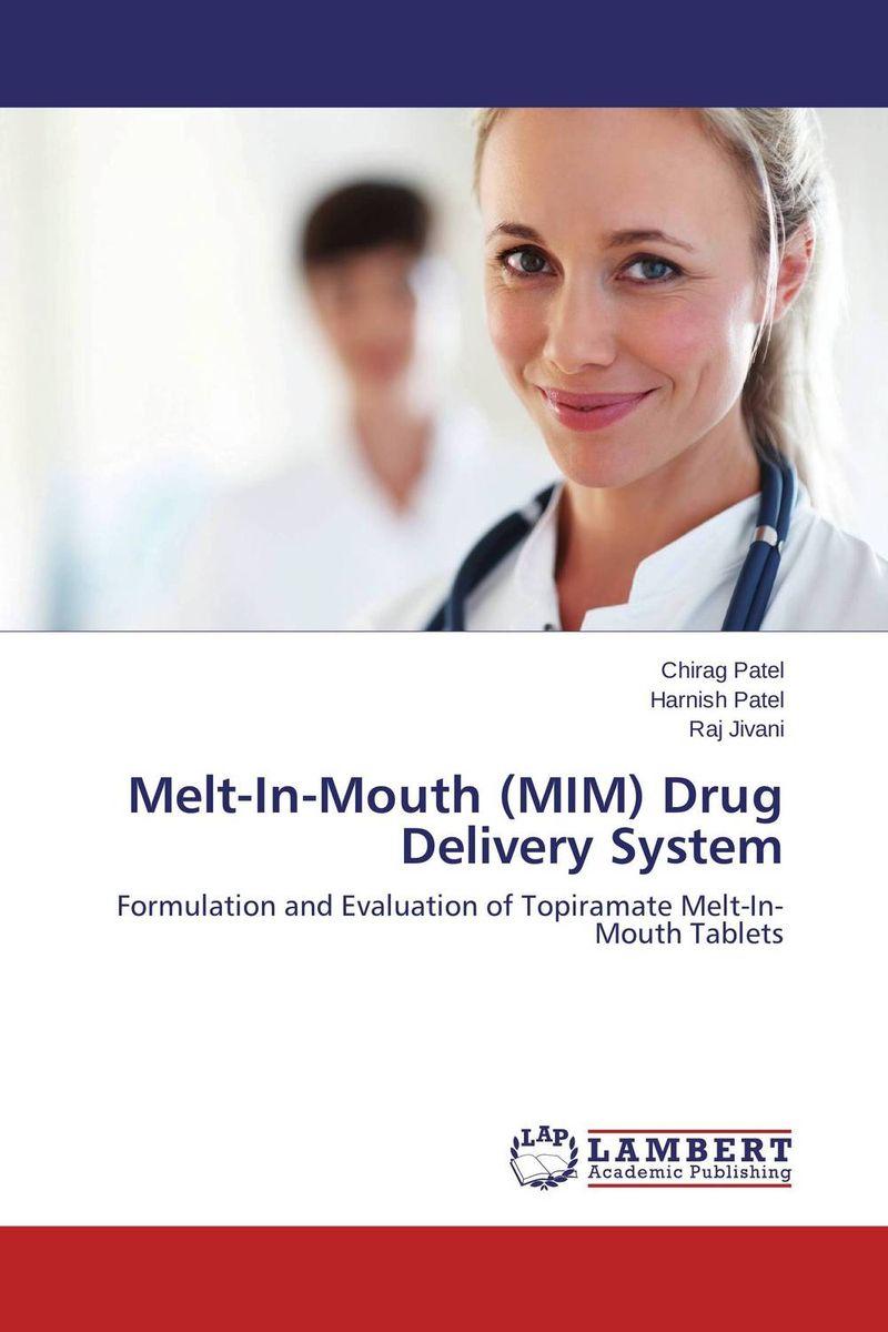 Chirag Patel,Harnish Patel and Raj Jivani Melt-In-Mouth (MIM) Drug Delivery System deepika singh and amita verma floating drug delivery system a novel technology