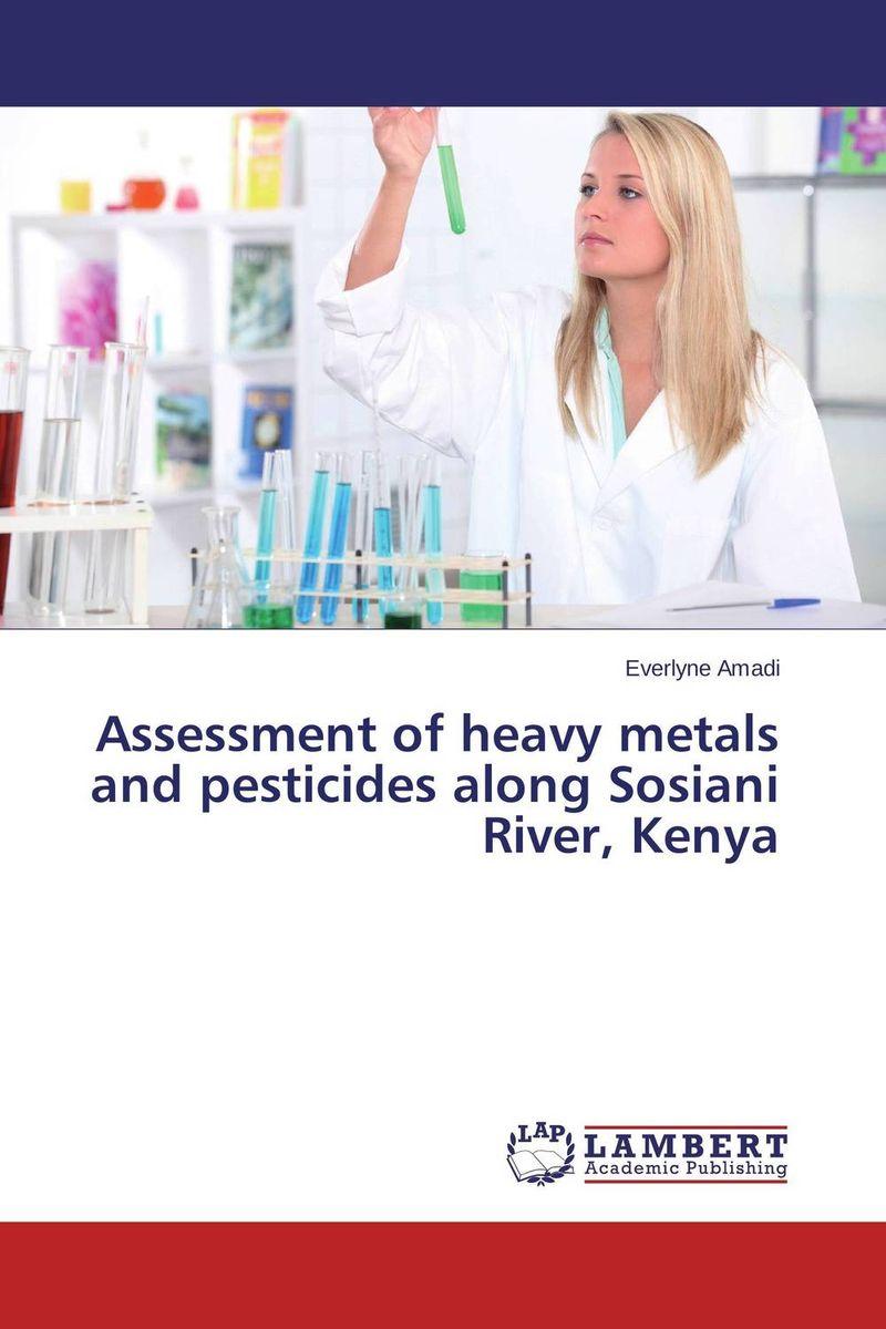 Everlyne Amadi Assessment of heavy metals and pesticides along Sosiani River, Kenya rakesh kumar assessment of heavy metals co ni