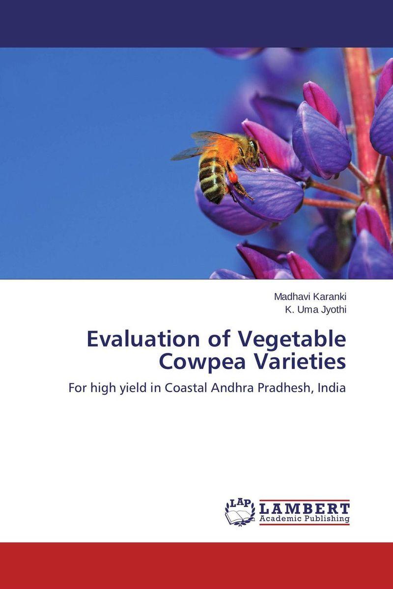 Madhavi Karanki and K. Uma Jyothi Evaluation of Vegetable Cowpea Varieties usha rani m uma jyothi k and syam sundar reddy p study on effect of growth regulators and micronutrients on okra growth and yield of okra