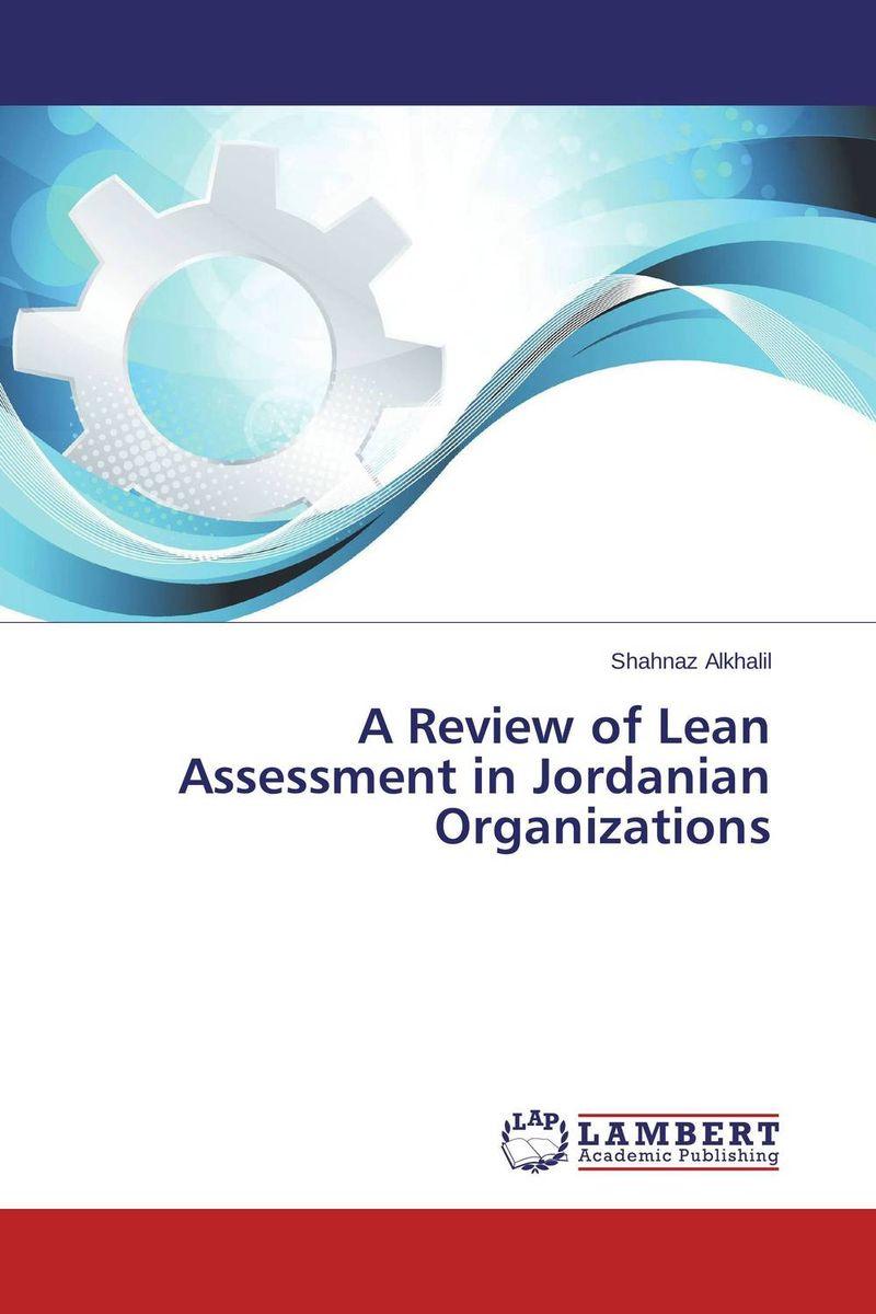 A Review of Lean Assessment in Jordanian Organizations