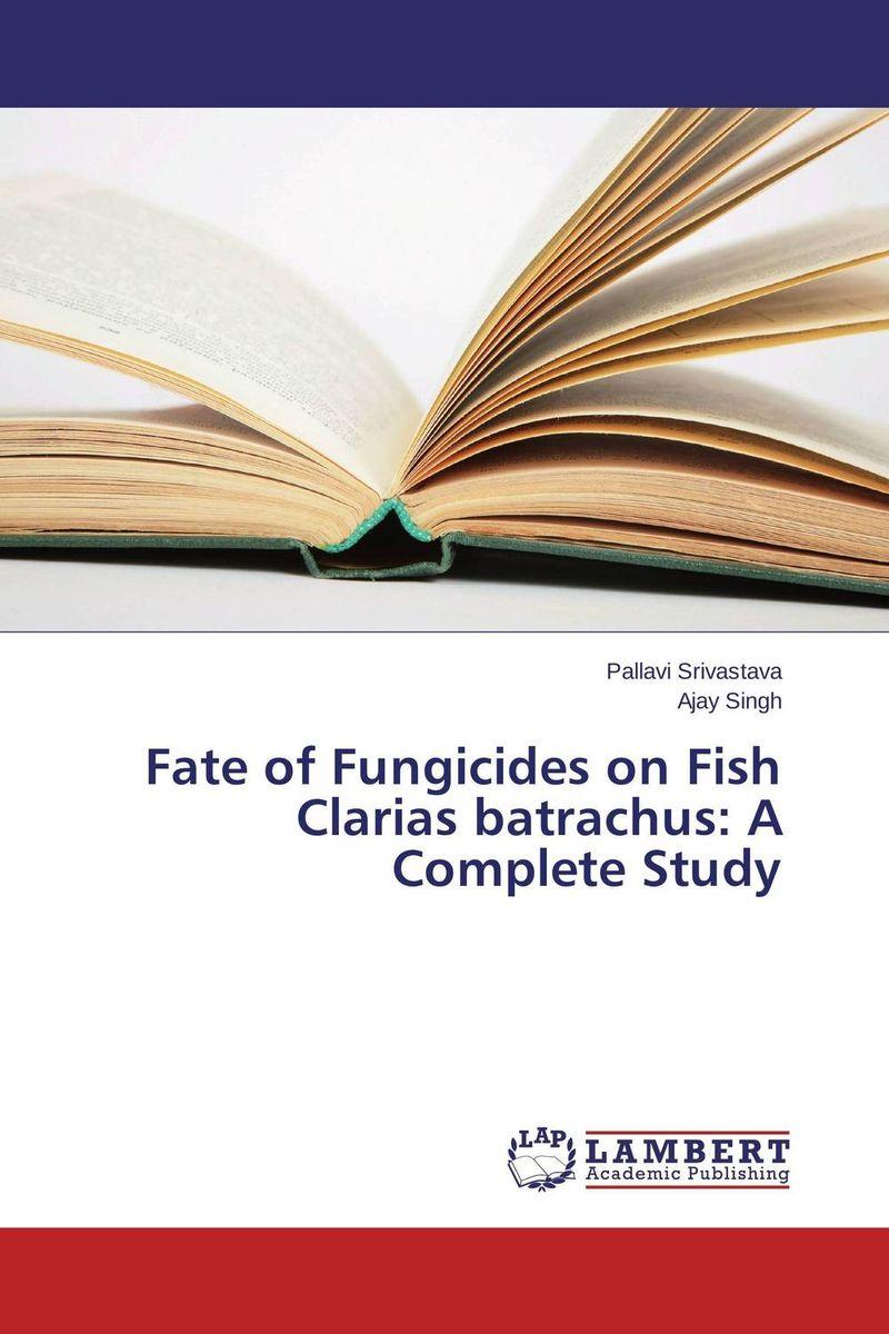 Pallavi Srivastava and Ajay Singh Fate of Fungicides on Fish Clarias batrachus: A Complete Study kavita bhatnagar amarjit singh and kalpana srivastava job satisfaction among medical teachers