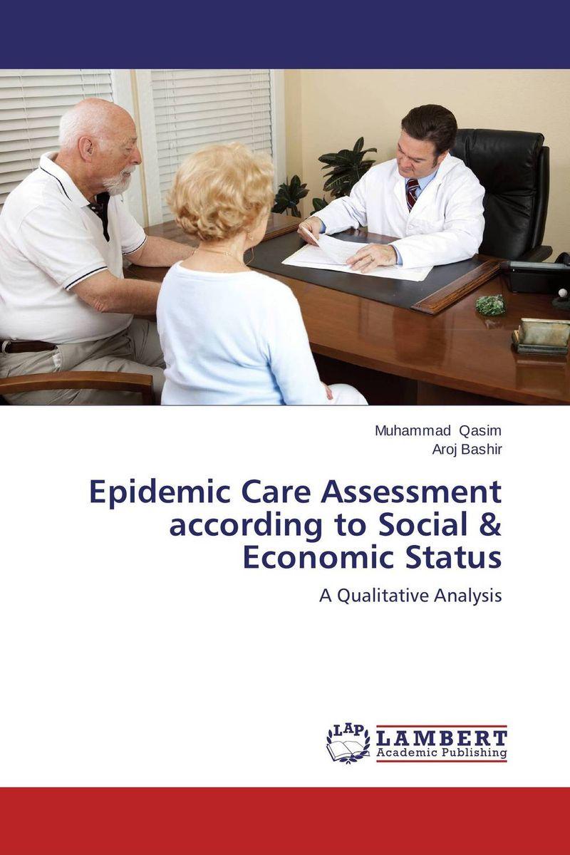Muhammad Qasim and Aroj Bashir Epidemic Care Assessment according to Social & Economic Status ogonna anaekwe and uzochukwu amakom health expenditure health outcomes and economic development