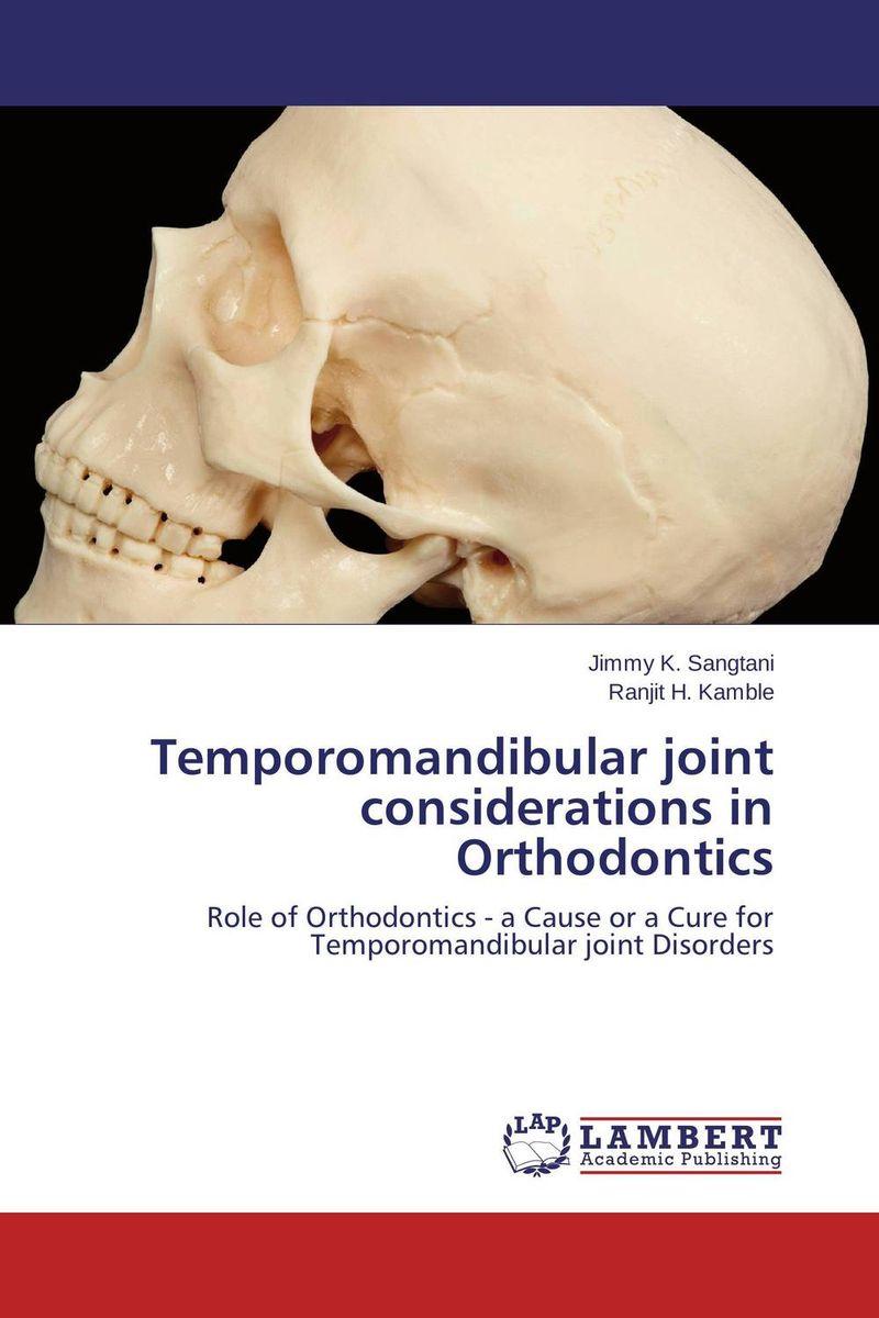 Jimmy K. Sangtani and Ranjit H. Kamble Temporomandibular joint considerations in Orthodontics paramjit singh and kennath j arul temporomandibular joint in health and disorders