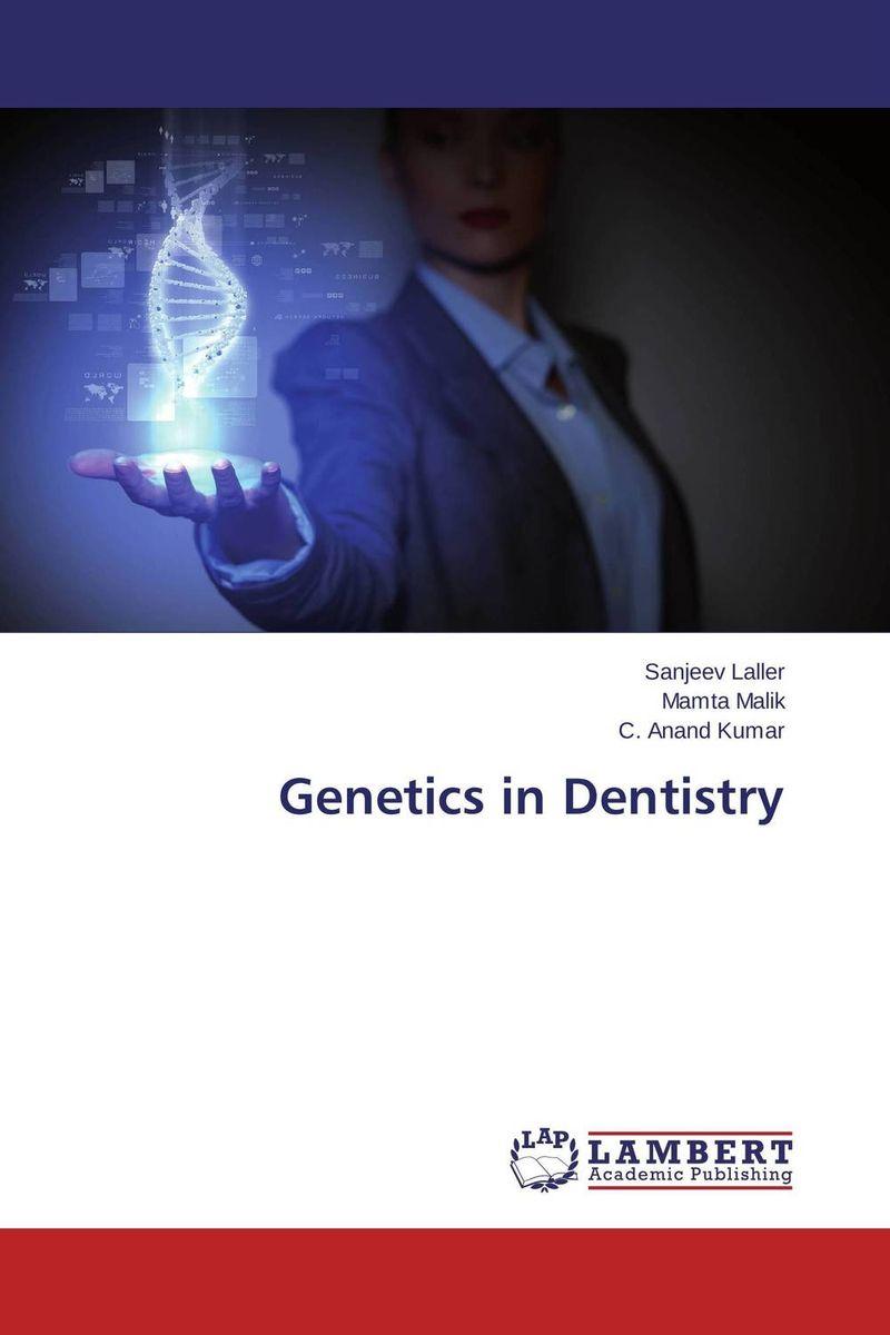 Sanjeev Laller,Mamta Malik and C. Anand Kumar Genetics in Dentistry vinod kumar singh c p srivastava and santosh kumar genetics of slow rusting resistance in field pea