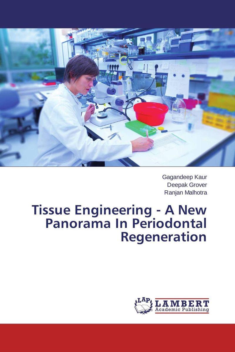 Gagandeep Kaur,Deepak Grover and Ranjan Malhotra Tissue Engineering - A New Panorama In Periodontal Regeneration gurpreet kaur deepak grover and sumeet singh chlorhexidine chip