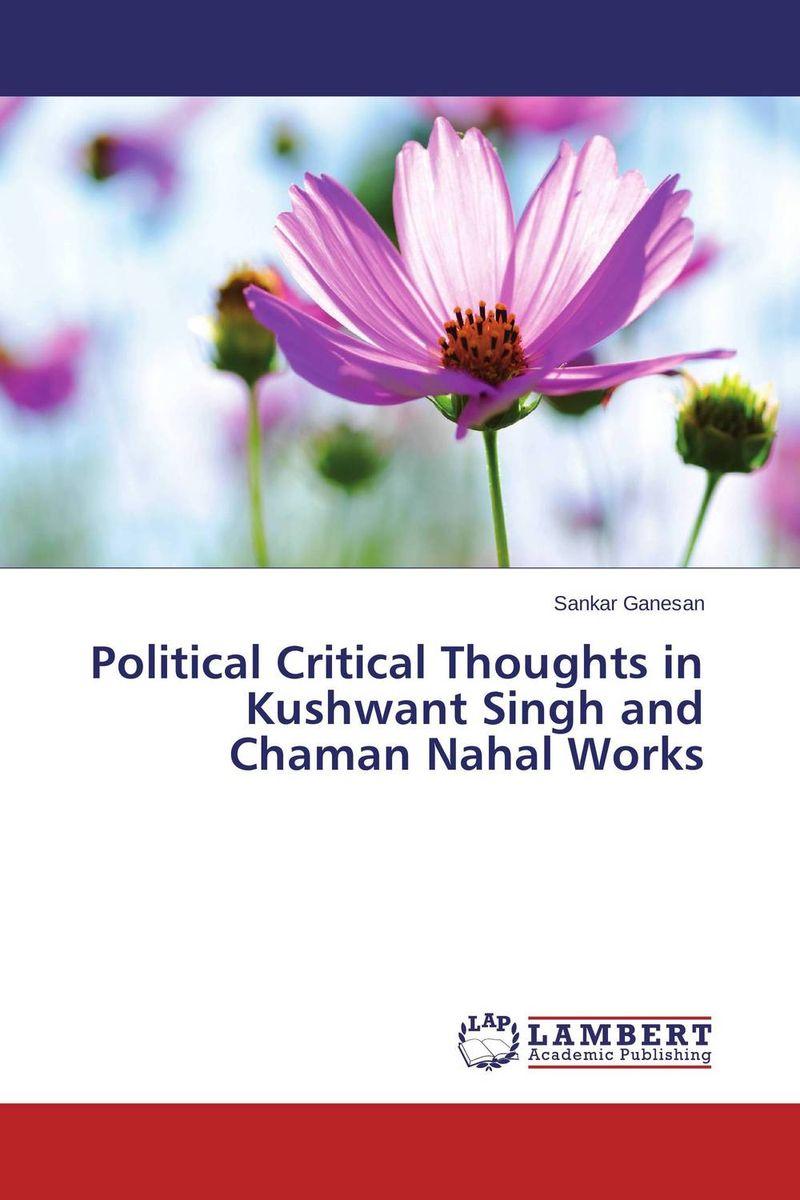 Sankar Ganesan Political Critical Thoughts in Kushwant Singh and Chaman Nahal Works girjesh singh v ganesan and s b shrivastava structural studies of nano crystalline metal oxide films