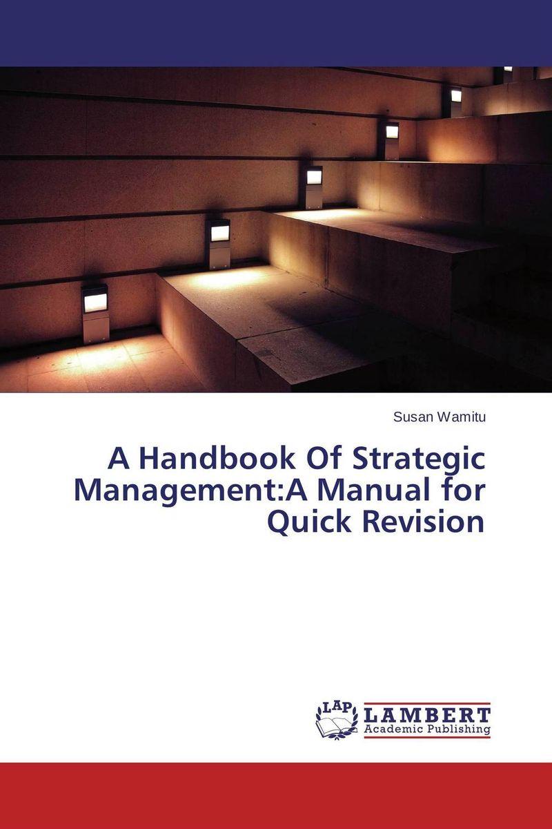 Susan Wamitu A Handbook Of Strategic Management:A Manual for Quick Revision нож дл газонокосилки bosch rotak 43 усиленный f 016 800 368