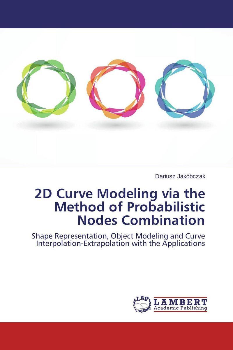 Dariusz Jakobczak. 2D Curve Modeling via the Method of Probabilistic Nodes Combination