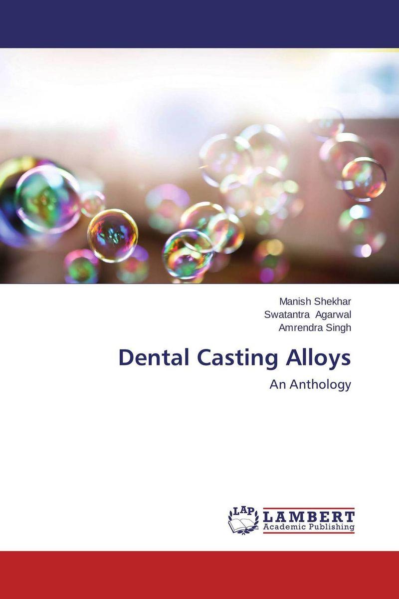 Manish Shekhar,Swatantra Agarwal and Amrendra Singh Dental Casting Alloys simranjeet kaur amaninder singh and pranav gupta surface properties of dental materials under simulated tooth wear