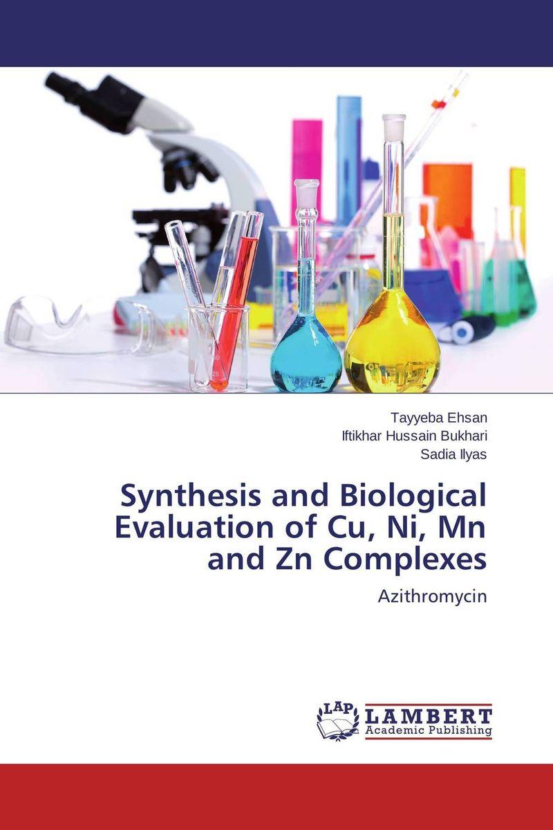Tayyeba Ehsan,Iftikhar Hussain Bukhari and Sadia Ilyas Synthesis and Biological Evaluation of Cu, Ni, Mn and Zn Complexes  недорого