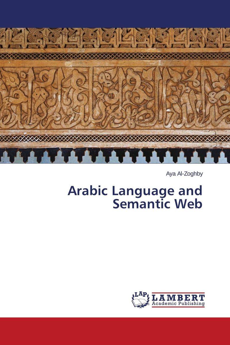 Aya Al-Zoghby. Arabic Language and Semantic Web