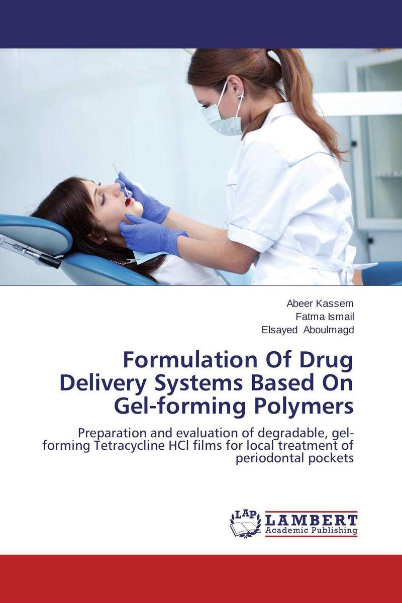 Abeer Kassem,Fatma Ismail and Elsayed Aboulmagd Formulation Of Drug Delivery Systems Based On Gel-forming Polymers dr shaila v kothiwale and dr mahesh neurgaonkar local drug delivery in periodontics