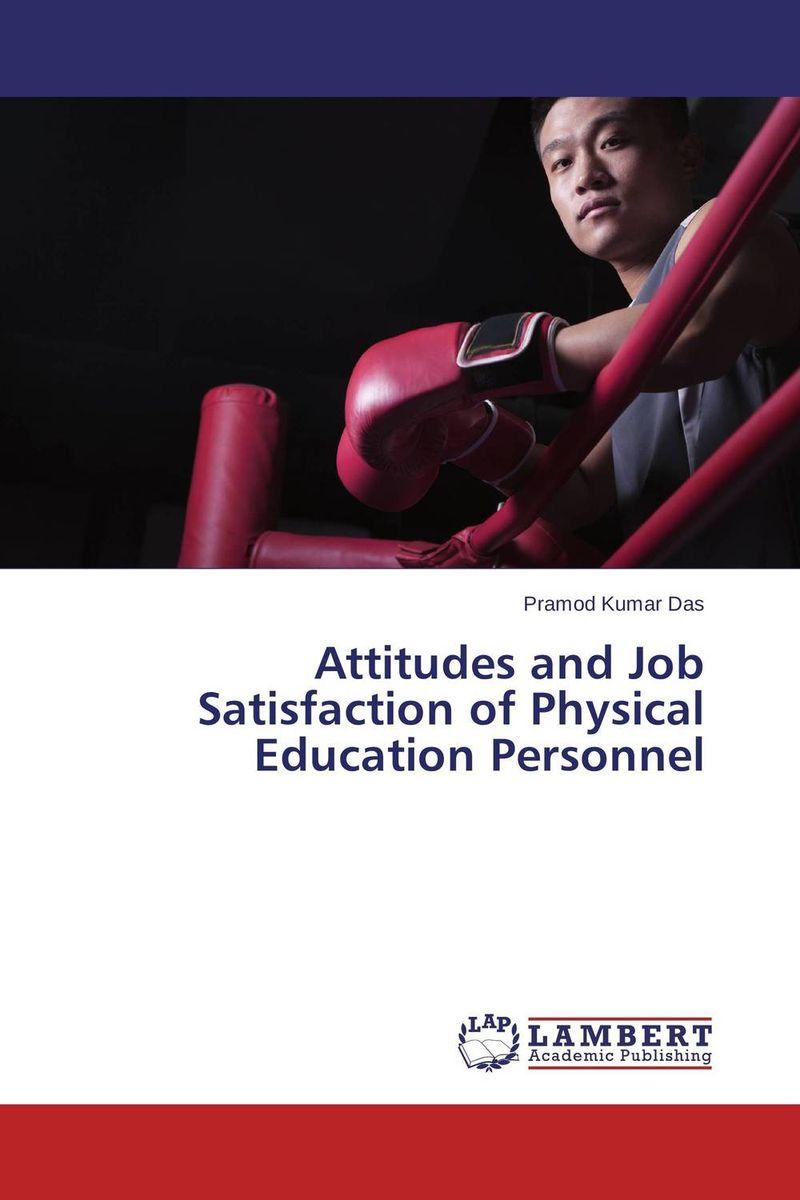 Pramod Kumar Das Attitudes and Job Satisfaction of Physical Education Personnel kavita bhatnagar amarjit singh and kalpana srivastava job satisfaction among medical teachers