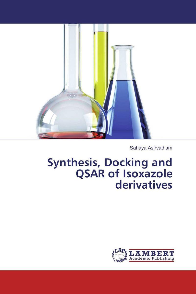 Sahaya Asirvatham Synthesis, Docking and QSAR of Isoxazole derivatives revathi arun gupta and s g kaskhedikar synthesis evaluation and qsar study of antitubercular agents