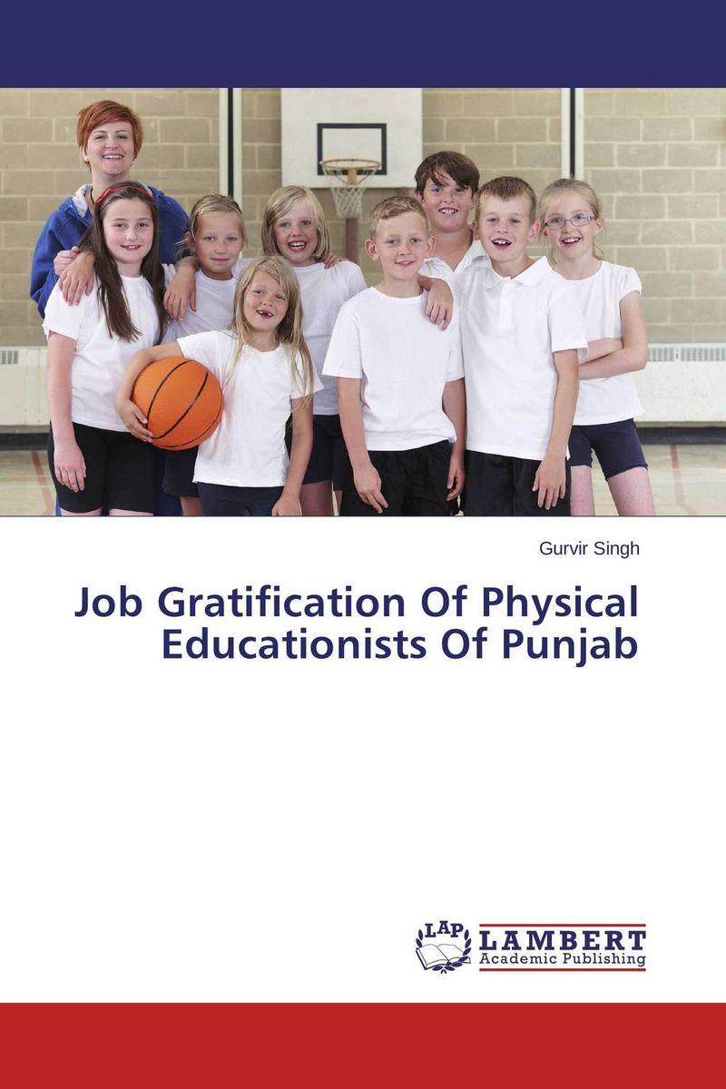 Gurvir Singh Job Gratification Of Physical Educationists Of Punjab kavita bhatnagar amarjit singh and kalpana srivastava job satisfaction among medical teachers