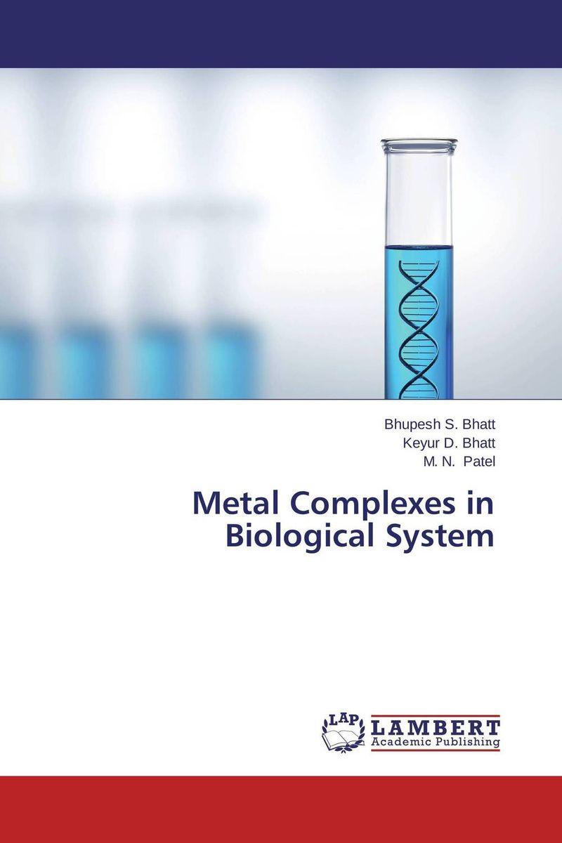 Bhupesh S. Bhatt,Keyur D. Bhatt and M. N. Patel Metal Complexes in Biological System  недорого