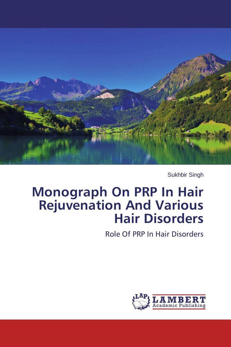 Sukhbir Singh Monograph On PRP In Hair Rejuvenation And Various Hair Disorders paramjit singh and kennath j arul temporomandibular joint in health and disorders