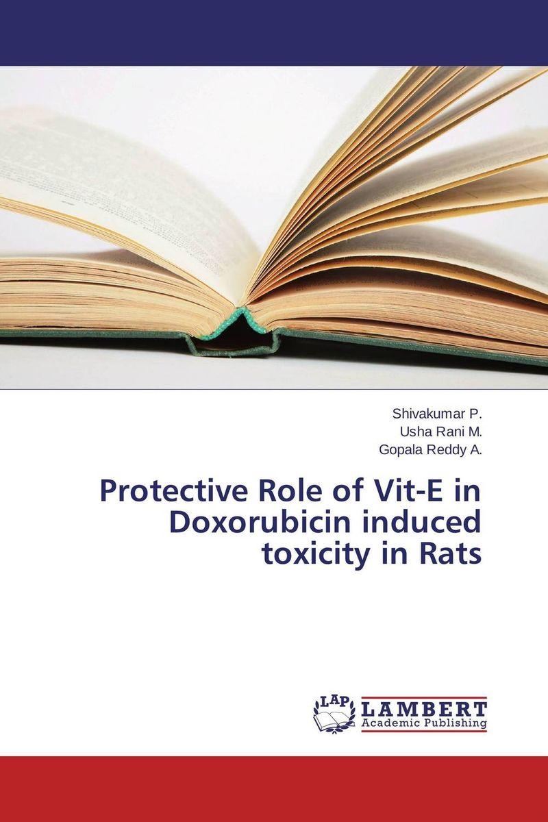 Shivakumar P.,Usha Rani M. and Gopala Reddy A. Protective Role of Vit-E in Doxorubicin induced toxicity in Rats usha rani m uma jyothi k and syam sundar reddy p study on effect of growth regulators and micronutrients on okra growth and yield of okra
