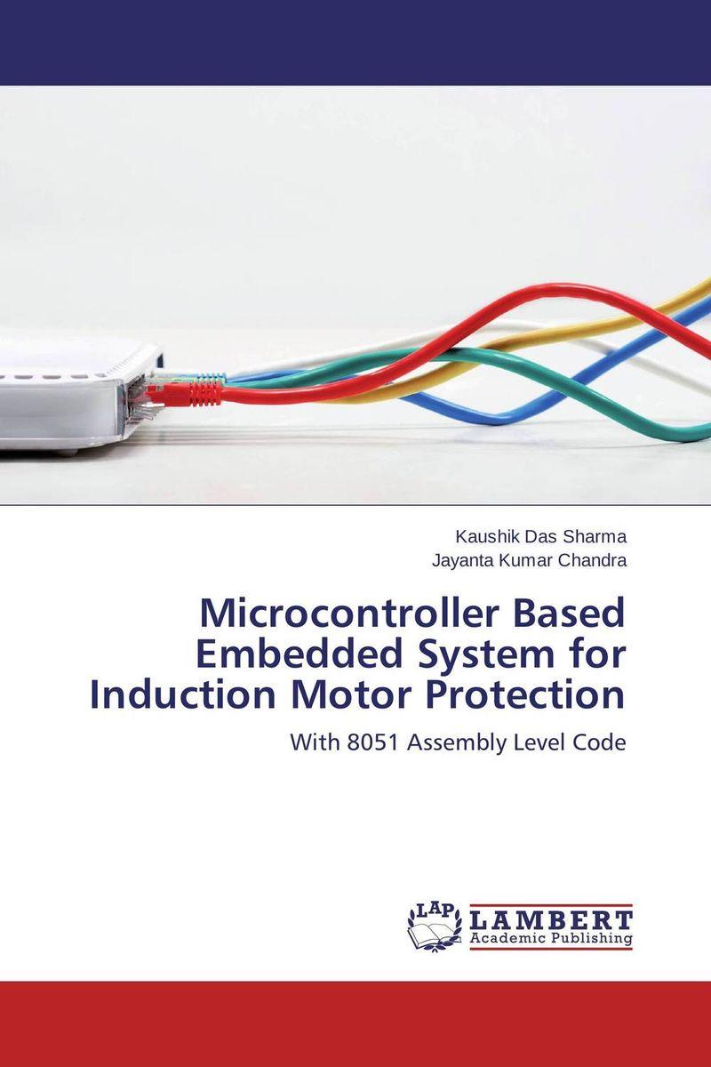 Kaushik Das Sharma and Jayanta Kumar Chandra Microcontroller Based Embedded System for Induction Motor Protection  anuj kumar sharma and vipul sharma ofdm communication system