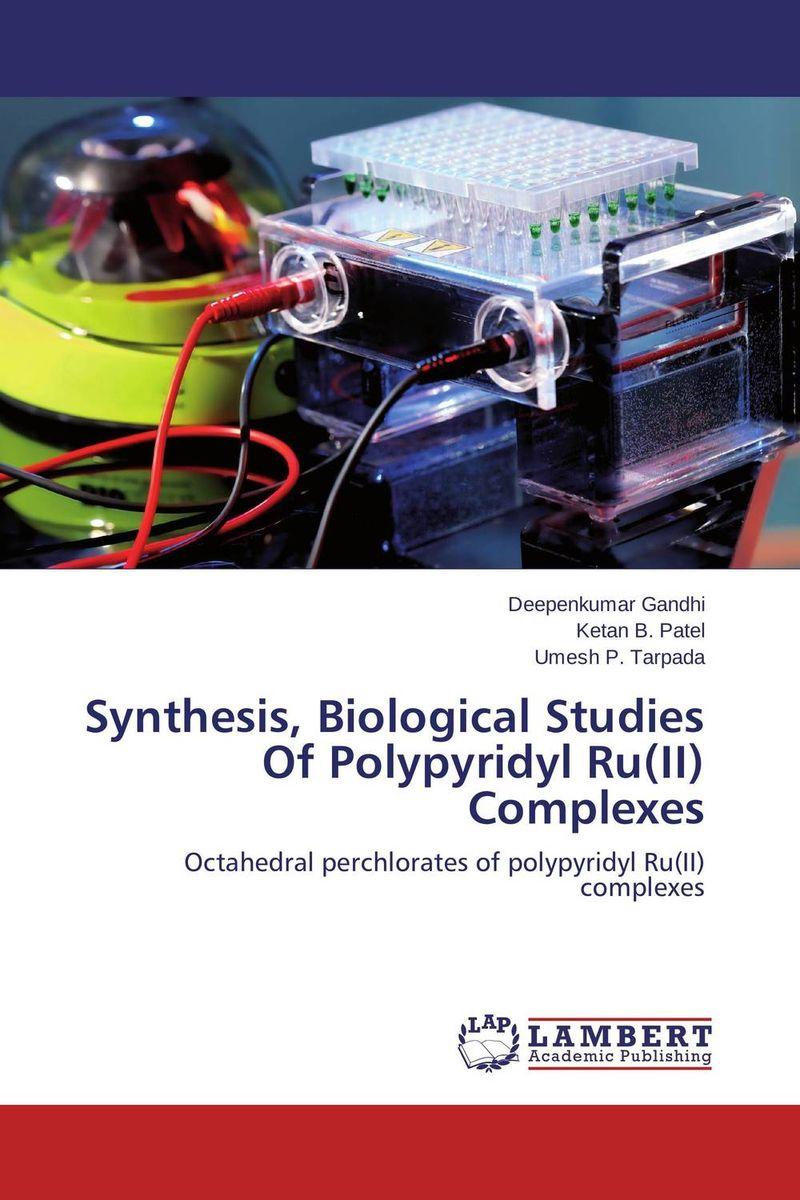 Deepenkumar Gandhi,Ketan B. Patel and Umesh P. Tarpada Synthesis, Biological Studies Of Polypyridyl Ru(II) Complexes