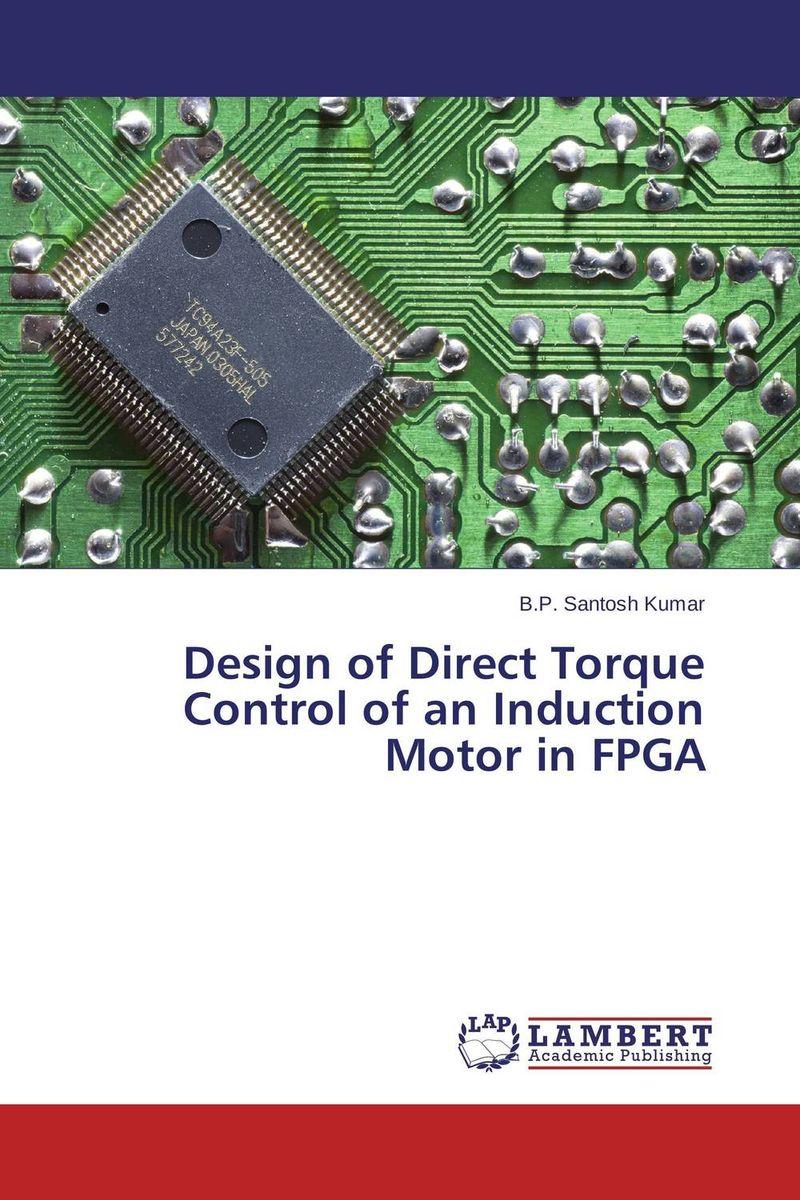 B.P. Santosh Kumar Design of Direct Torque Control of an Induction Motor in FPGA santosh kumar singh biodiversity assessment in ocimum using molecular markers