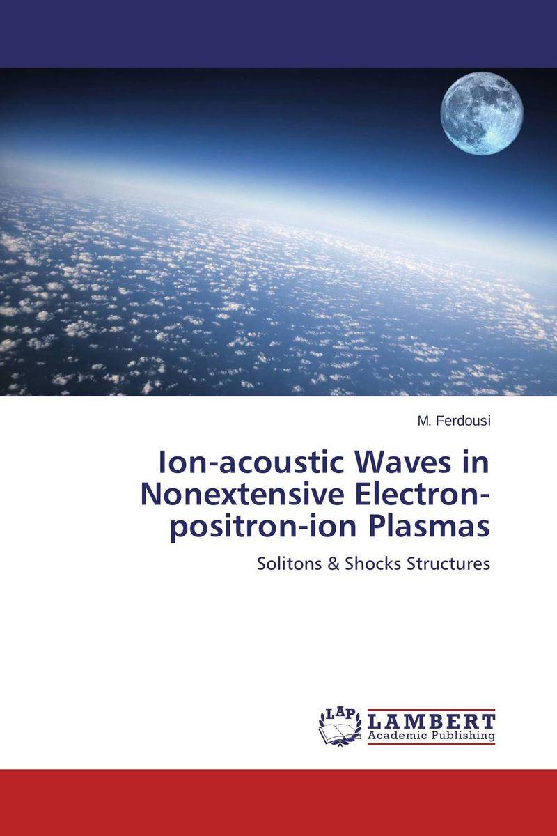 M. Ferdousi Ion-acoustic Waves in Nonextensive Electron-positron-ion Plasmas jane mcloughlin faith based organisations in new zealand