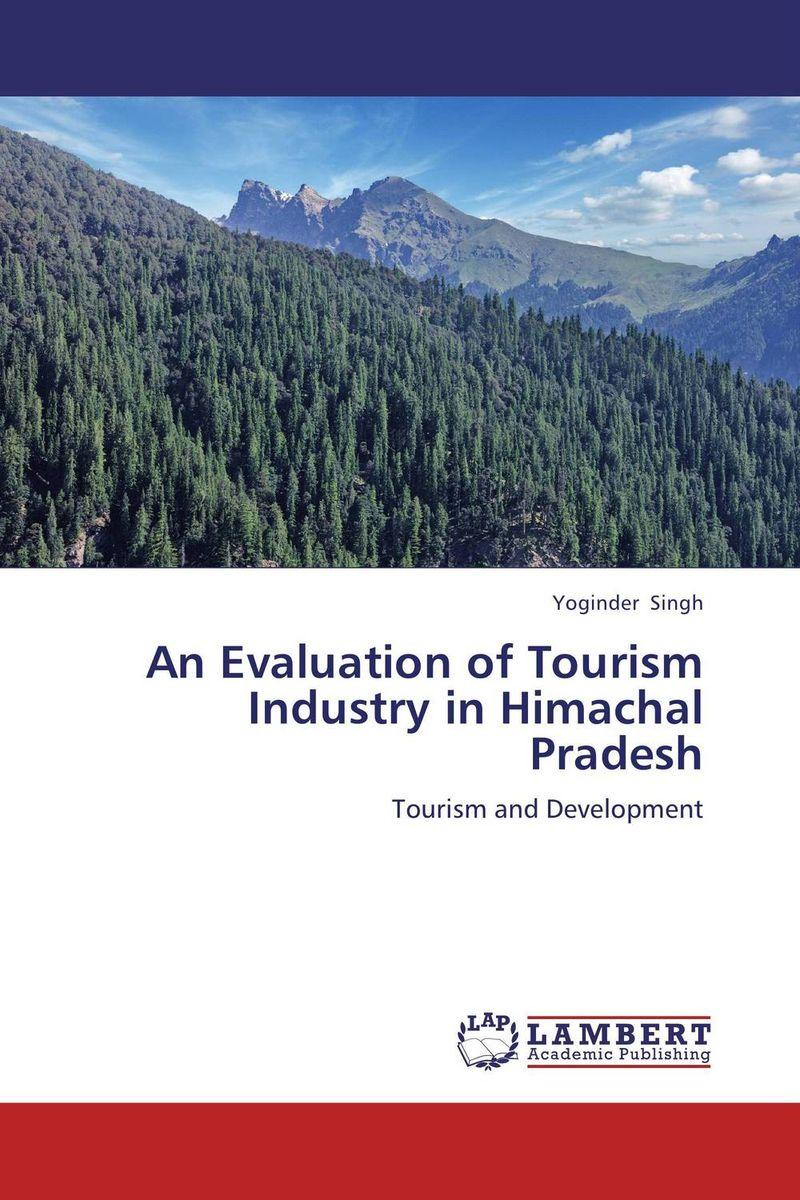 Yoginder Singh. An Evaluation of Tourism Industry in Himachal Pradesh