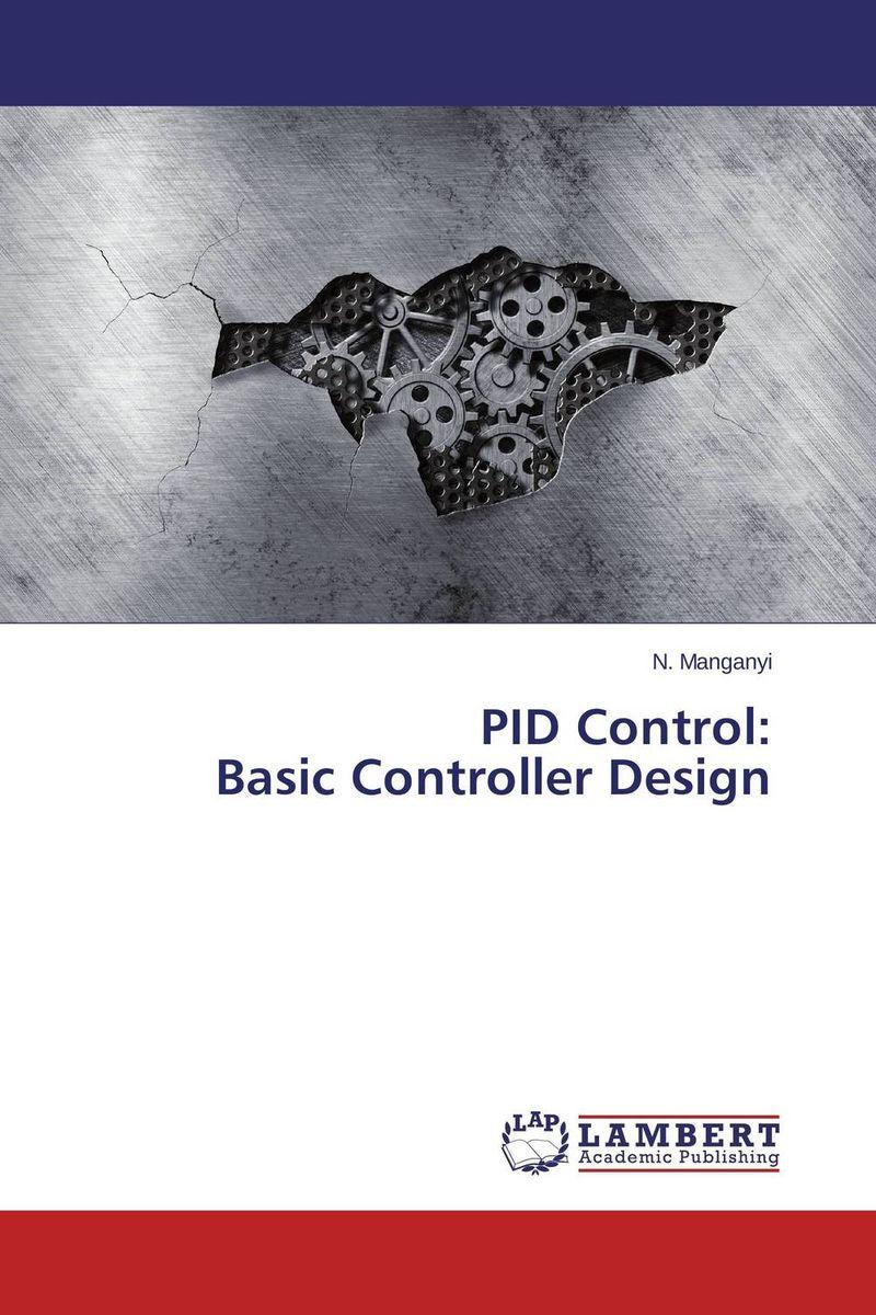 N. Manganyi PID Control: Basic Controller Design rakesh kumar and vineet shibe comparision conventional pid controller