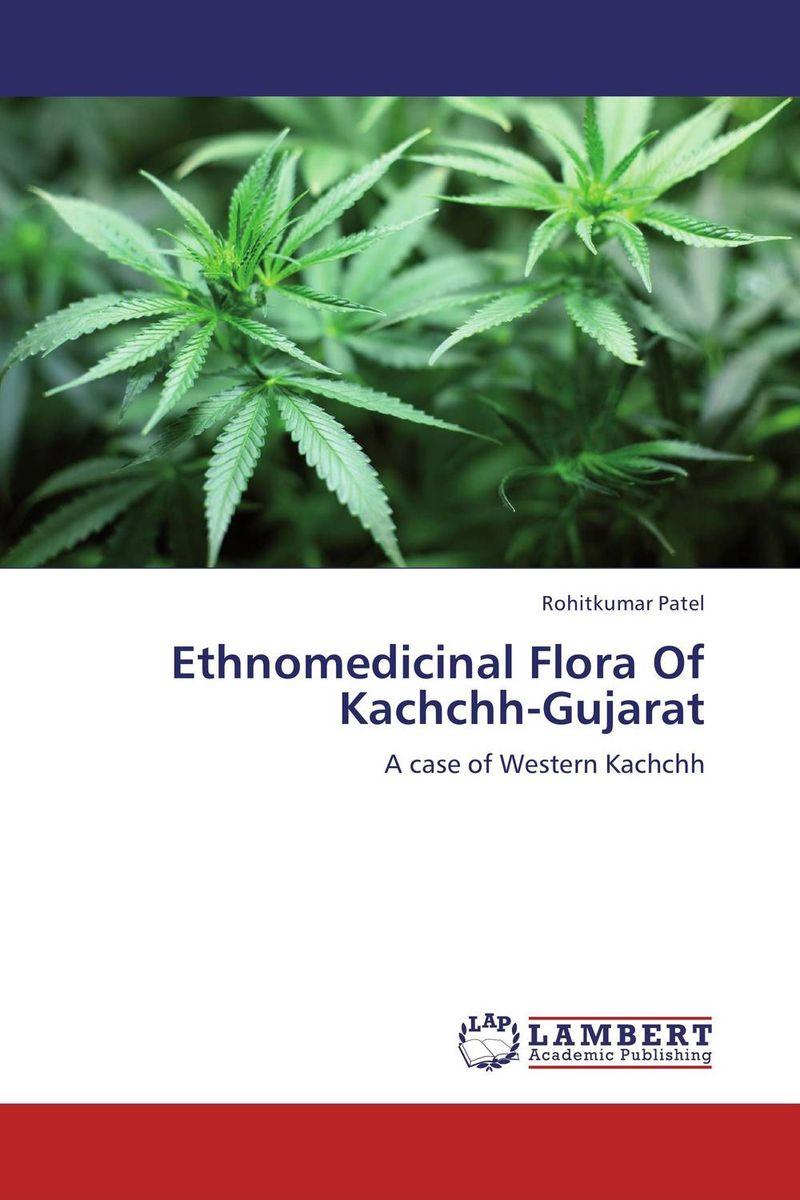 Rohitkumar Patel Ethnomedicinal Flora Of Kachchh-Gujarat