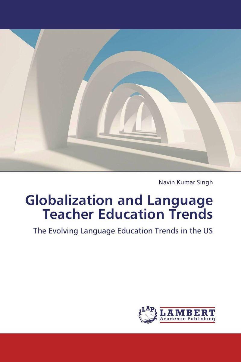 Navin Kumar Singh Globalization and Language Teacher Education Trends rakesh singh amit kumar singh and g k garg cloning of glna from bacillus brevis