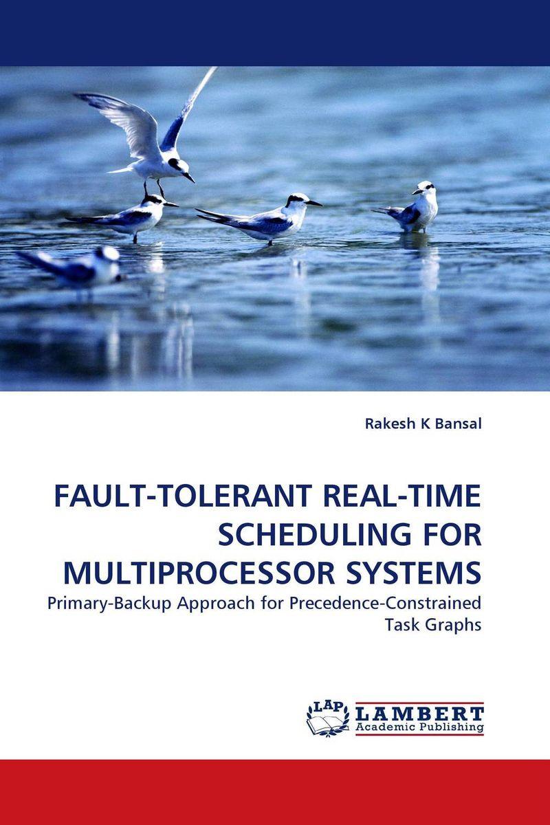 Rakesh K Bansal FAULT-TOLERANT REAL-TIME SCHEDULING FOR MULTIPROCESSOR SYSTEMS ranju bansal rakesh yadav and gulshan kumar asthma molecular basis and treatment approaches