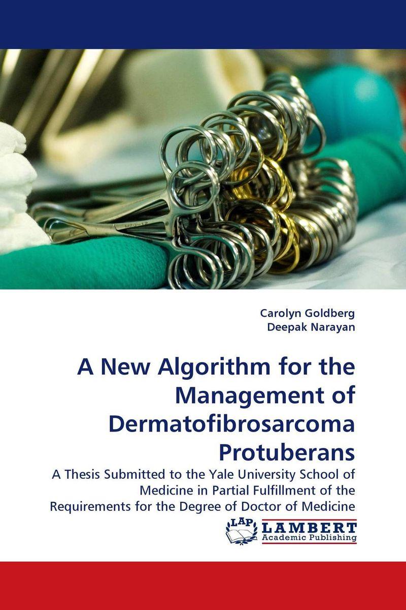 Carolyn Goldberg and Deepak Narayan. A New Algorithm for the Management of Dermatofibrosarcoma Protuberans