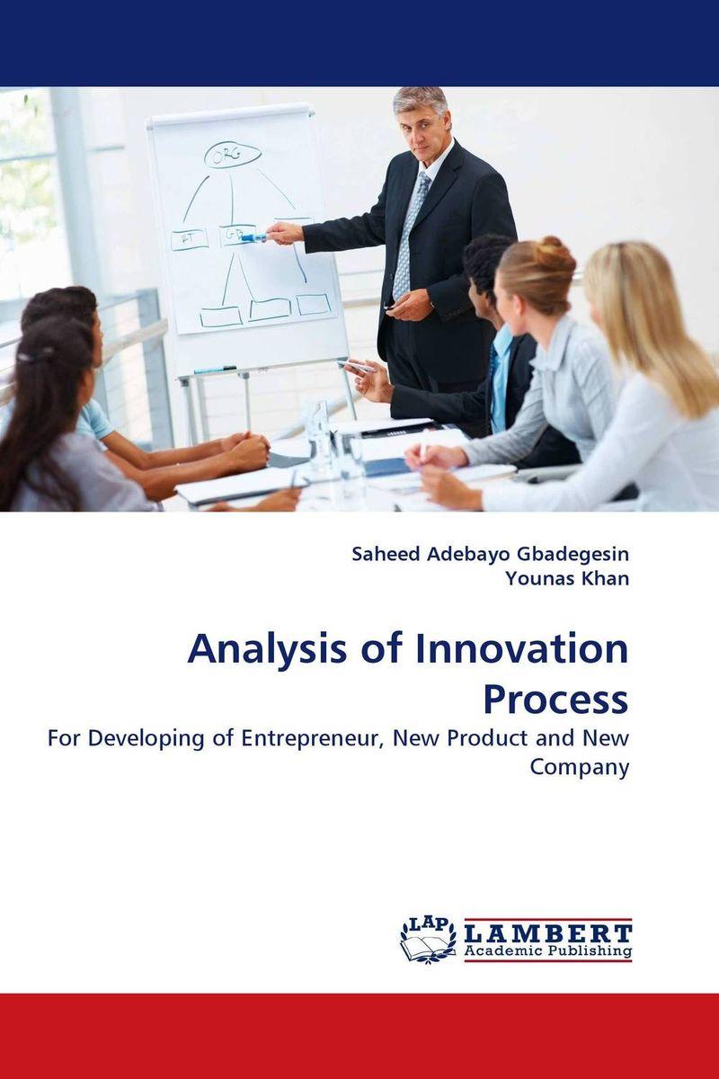Saheed Adebayo Gbadegesin and Younas Khan. Analysis of Innovation Process