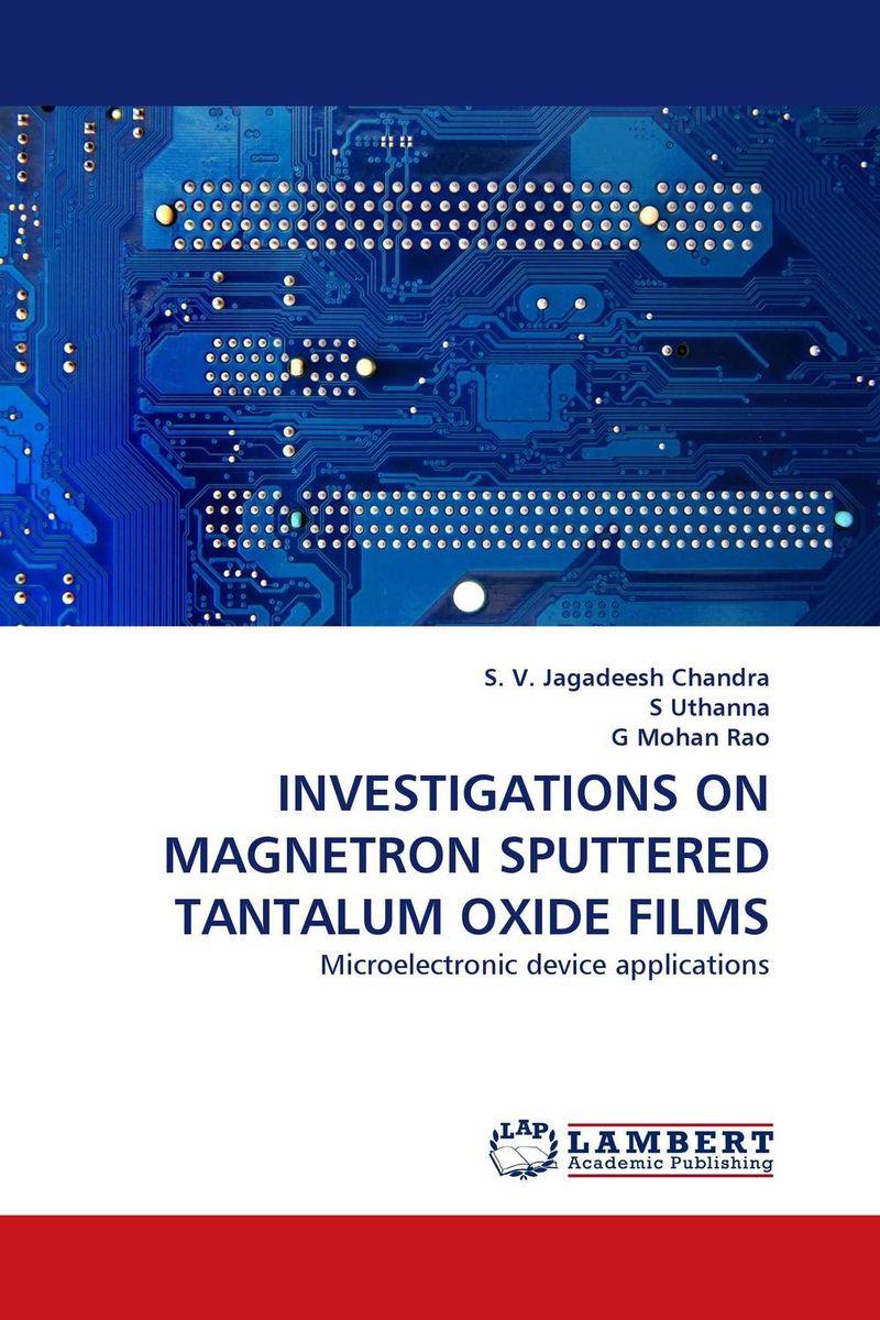 S. V. Jagadeesh Chandra,S Uthanna and G Mohan Rao INVESTIGATIONS ON MAGNETRON SPUTTERED TANTALUM OXIDE FILMS girjesh singh v ganesan and s b shrivastava structural studies of nano crystalline metal oxide films
