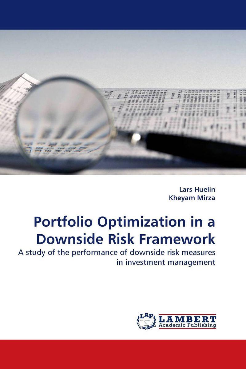 Lars Huelin and Kheyam Mirza Portfolio Optimization in a Downside Risk Framework