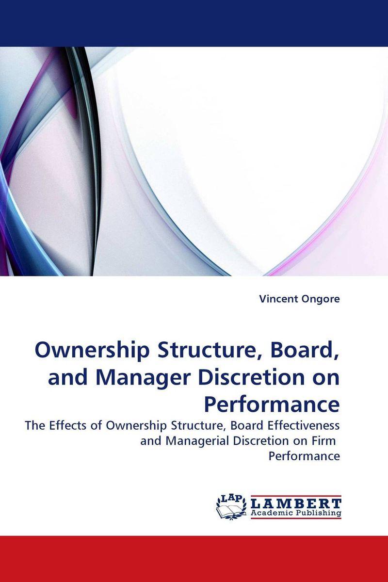 где купить  Ownership Structure, Board, and Manager Discretion on Performance  по лучшей цене