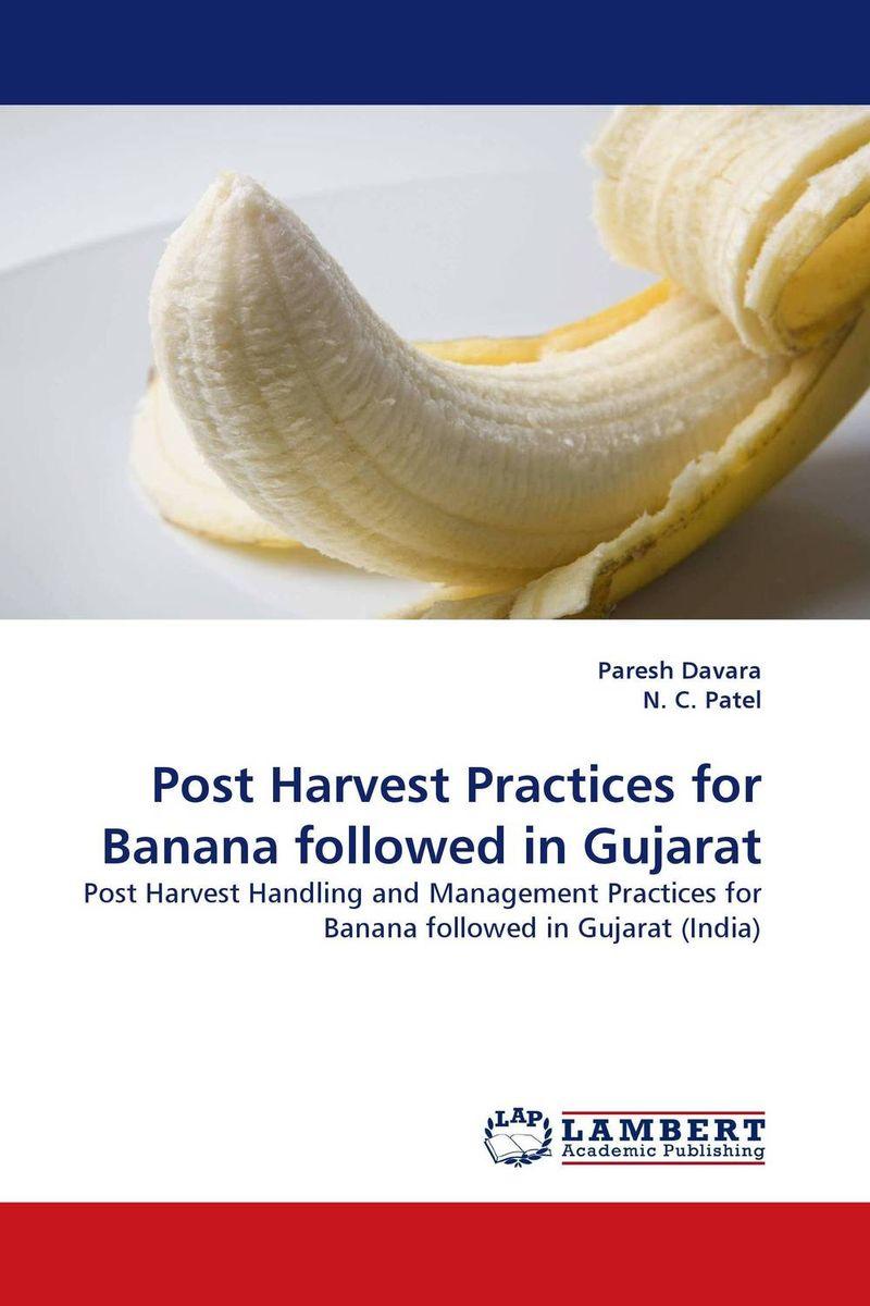 Paresh Davara and N. C. Patel Post Harvest Practices for Banana followed in Gujarat  kandarp m patel paresh u patel and bhanubhai n suhagia method development for analysis of anti diabetic combination