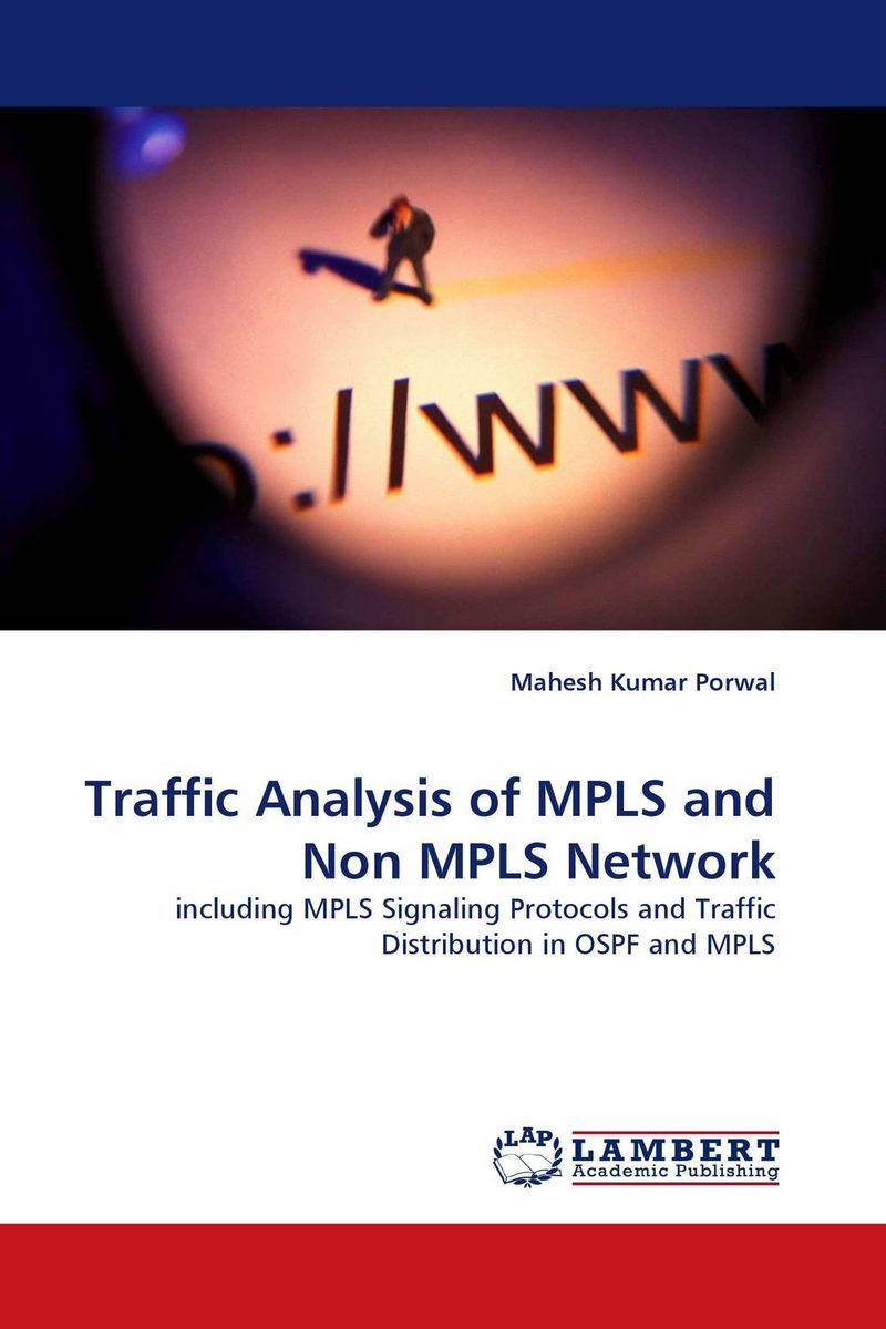 Mahesh Kumar Porwal Traffic Analysis of MPLS and Non MPLS Network rajat sareen shiv kumar sareen and ruchika jaswal non carious cervical lesions