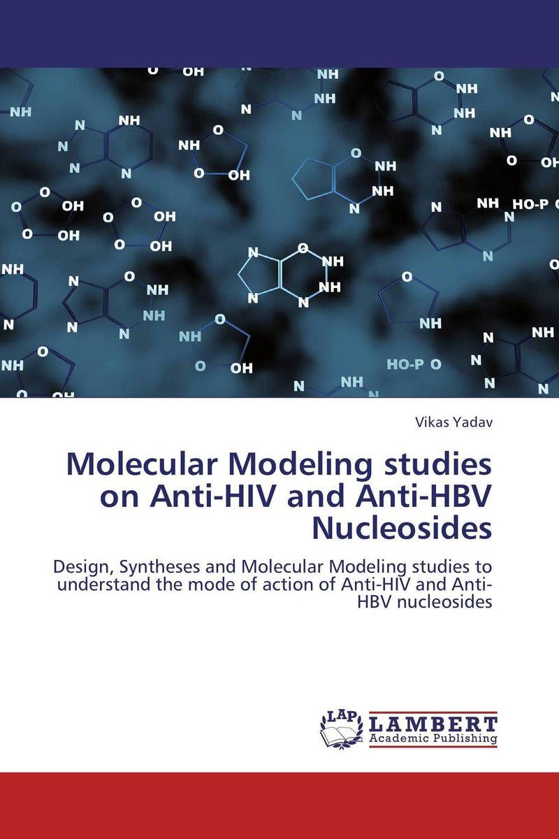 Vikas Yadav Molecular Modeling studies on Anti-HIV and Anti-HBV Nucleosides ranju bansal rakesh yadav and gulshan kumar asthma molecular basis and treatment approaches