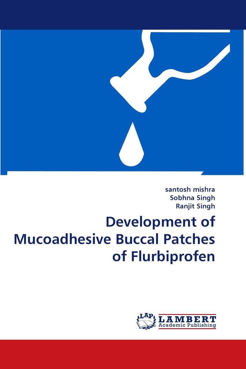 santosh mishra,Sobhna Singh and Ranjit Singh Development of Mucoadhesive Buccal Patches of Flurbiprofen santosh kumar singh biodiversity assessment in ocimum using molecular markers