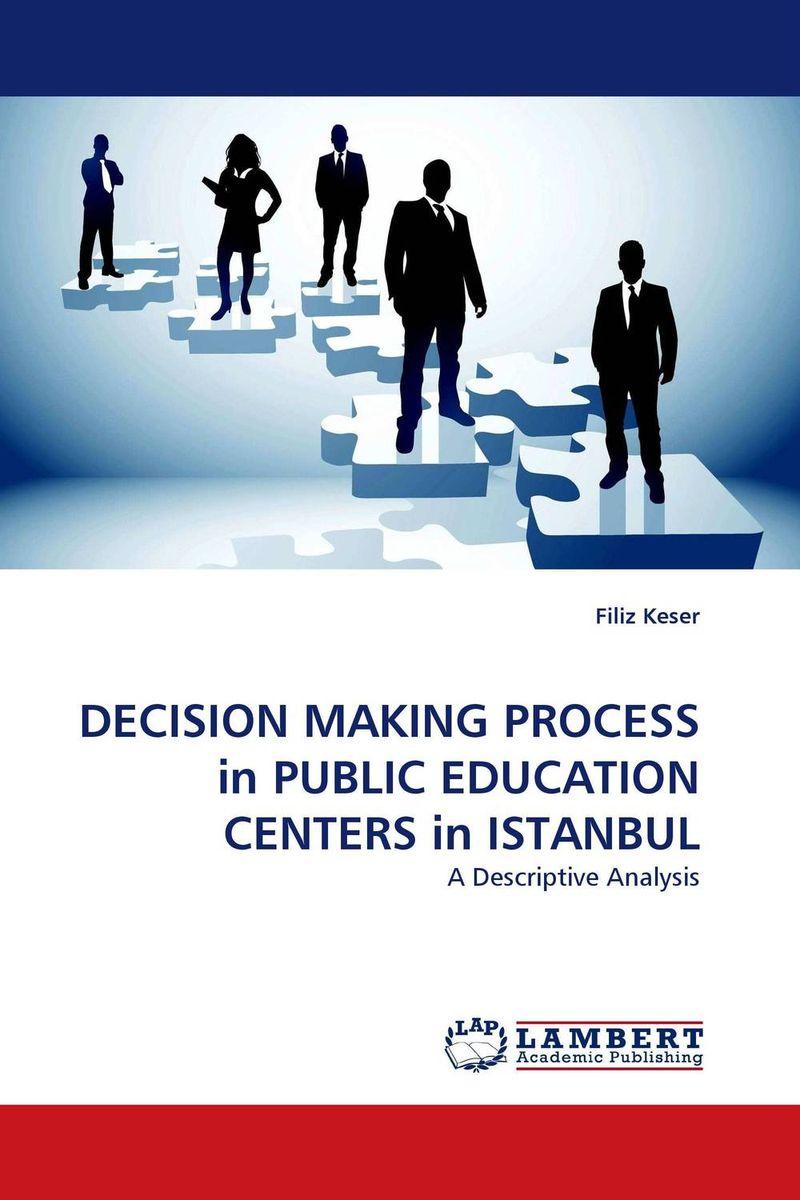 DECISION MAKING PROCESS in PUBLIC EDUCATION CENTERS in ISTANBUL кухонный уголок трия остин