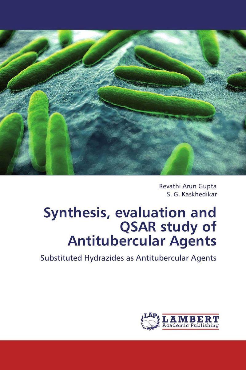 Revathi Arun Gupta and S. G. Kaskhedikar Synthesis, evaluation and QSAR study of Antitubercular Agents revathi arun gupta and s g kaskhedikar synthesis evaluation and qsar study of antitubercular agents